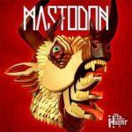 "MASTODON, ""The Hunter"" (Reprise, 2011)"