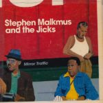 "STEPHEN MALKMUS AND THE JICKS, ""Mirror Traffic"" (Domino Records, 2011)"