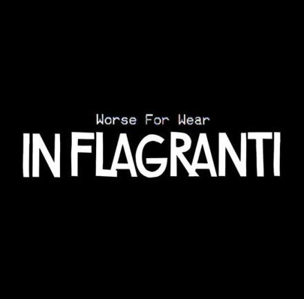 In Flagranti – Worse for Wear
