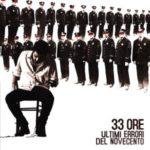 """33 ORE, """"Ultimi Errori Del Novecento"""" (Garrincha Dischi, 2011)"""