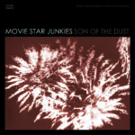 "MOVIE STAR JUNKIES, ""Son of the dust"" (Outside Inside / Wild Honey, 2012)"