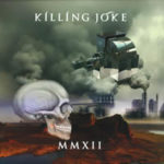 "KILLING JOKE, ""MMXII"" (Spinefarm Records / Universal, 2012)"