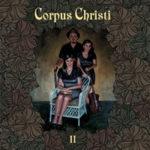 "CORPUS CHRISTI, ""II"" (Jeetkune Records, 2012)"