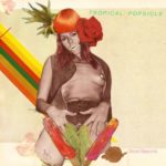 Tropical Popsicle, vivere nel 1982