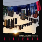 "VITO RANUCCI ENSEMBLE, ""Dialects"" (MK Records / Volta la carta, 2012)"