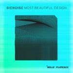 """Bienoise, 7 tracce che hanno ispirato """"Most Beautiful Design"""""""