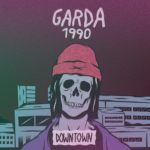 "[Première] Garda 1990: ""Eat Poison Candies"" contro la depressione post-album"