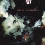 """""""Disintegration"""": il disco sui 30 anni compie 30 anni"""