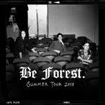 Le date estive dei Be Forest