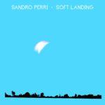 "Sandro Perri sta per tornare: ascolta ""Time (You Got Me)"""