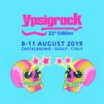 Ypsigrock Festival 2019, line up e timetable completa