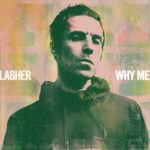"LIAM GALLAGHER, ""Why Me? Why Not."" (Warner Bros., 2019)"