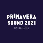 Primavera Sound 2021, le prime anticipazioni