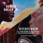 """[LineaNota] """"Bitches Brew. Il capolavoro di Miles Davis che ha rivoluzionato il Jazz"""" di George Grella Jr."""