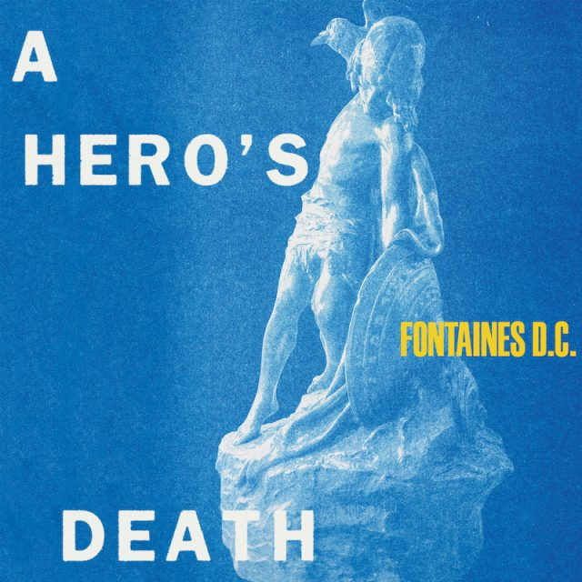 """3. Fontaines D.C. – """"A Hero's Death"""""""