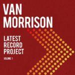 Esce il nuovo doppio album di Van Morrison, Latest Record Project Vol. 1